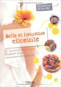 Belle et heureuse enceinte (2010, Eyrolles) d'Élisabeth Scotto et Laurence Lévy-Dutel (Auteurs), Edouard Sicot (Photographies)