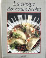 La Cuisine des Soeurs Scotto (1987, Denoël) : Elisabeth Scotto, Marianne Comolli, Michèle Carles (auteurs) ; Manfred Seelow (photographies).