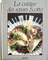 La Cuisine des Soeurs Scotto (1987, Denoël) : Elisabeth Scotto, Marianne Comolli, Michèle Carles (auteurs) ; Manfred Seelow (photographies).