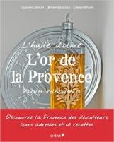 L'huile d'olive : L'or de la Provence : Paroles d'oléiculteurs (2012, Le Chêne) d'Élisabeth Scotto (Auteur), Olivier Baussan (Auteur), Édouard Sicot (Photographies)