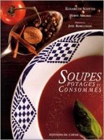 Soupes, potages et consommés (1997, 2001, Le Chêne) d'Élisabeth Scotto (Auteur), H. Amiard (Photographies)